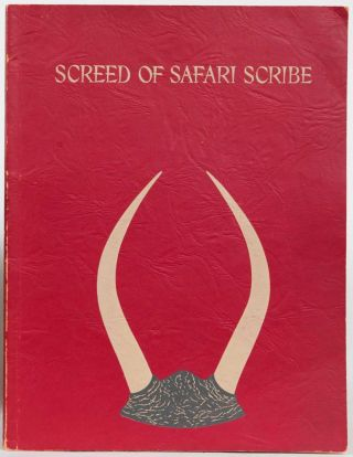 Screed of a Safari Scribe. Virginia Brooks.