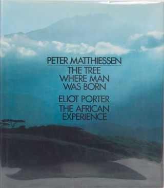 The Tree Where Man Was Born. Peter Matthiessen