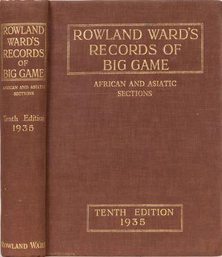 Rowland Ward's Records of Big Game. Rowland Ward.