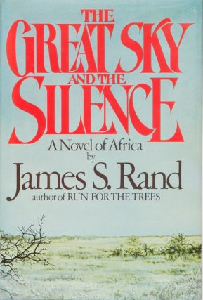 The Great Sky and the Silence. James Rand