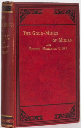The Gold Mines of Midian and the Ruined Midianite Cities. Richard Burton.