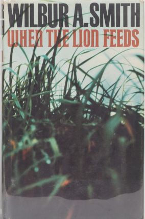 When the Lion Feeds. Wilbur Smith