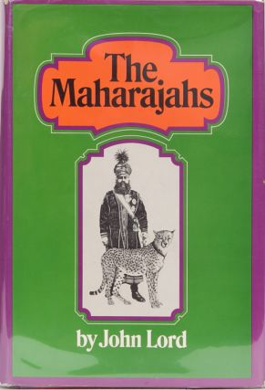 The Maharajahs. John Lord.