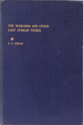 The Wawanga and other East African Tribes. K. R. Dundas