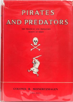 Pirates and Predators. Col R. Meinertzhagen