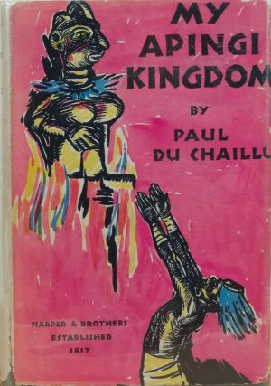 My Apingi Kingdom. Paul Du Chaillu.