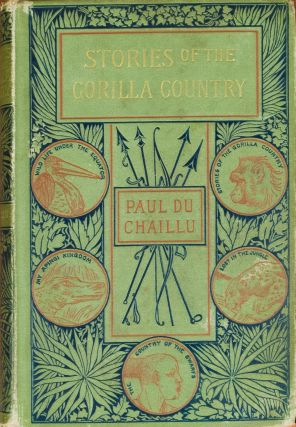 Stories of the Gorilla Country. Paul Du Chaillu