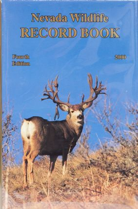Nevada Wildlife Record Book Fourth edition 2000. Nevada Department of Wildlife