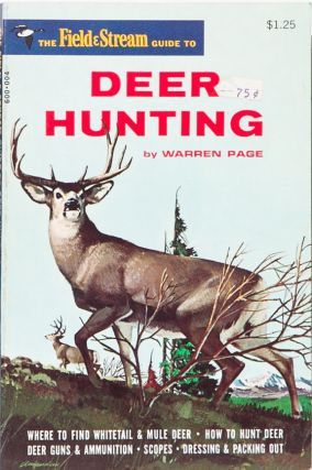 The Field & Stream Guide to Deer Hunting. Warren Page.