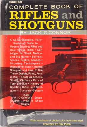 The Complete Book of Rifles and Shotguns. Connor O, Jack.