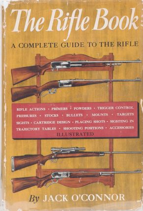 The Rifle Book. Jack O'Connor.