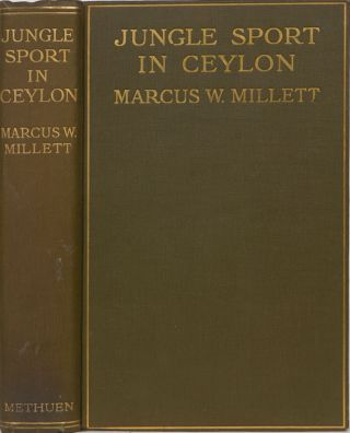 Jungle Sport in Ceylon. Marcus W. Millett.