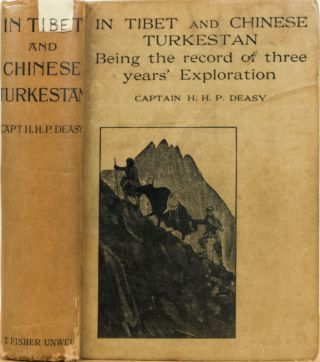 In Tibet and Chinese Turkestan. Capt. H. Deasy.