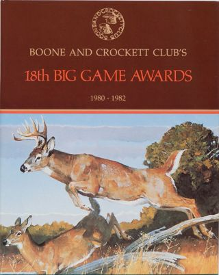 Boone & Crockett Clubs 18th Big Game Awards 1980-1982. Boone, Nesbioll Crockett Club, W