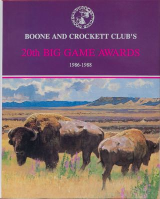 Boone & Crockett Club's 20th Big Game Awards. Boone, Nesbitt Crockett Club, J., Reneau, W