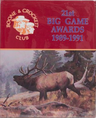 Boone & Crockett Club's 21st Big Game Awards. Boone, Sitton Crockett Club, J., Reneau, G.