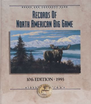 Records of North American Big Game 10th edition 1993. Boone, Reneau Crockett Club, J., S. Reneau