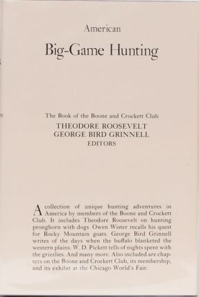 American Big-Game Hunting. Boone, Roosevelt Crockett Club, T., G. Grinnell