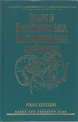 Records of North American Sheep, Rocky Mountain Goats and Pronghorn. Boone, Reneau Crockett Club, J&S.