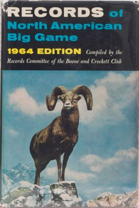 Records of North American Big Game 1964. Boone, Waters R. Chairman Crockett Club
