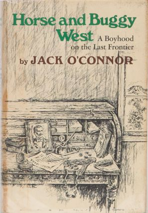 Horse and Buggy West. Jack O'Connor.