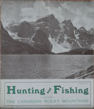HUNTING AND FISHING IN THE HEART OF THE CANADIAN ROCKIES. Brewster Transport Canadian Rockies.