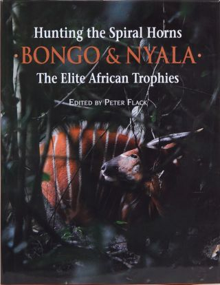 Hunting the Spiral Horns BONGO & NYALA. Peter Flack