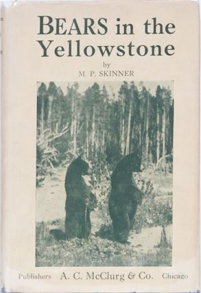 Bears in the Yellowstone. M. P. Skinner.