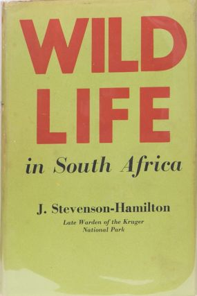 Wild Life in South Africa. J. Stevenson-Hamilton