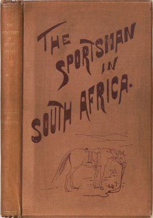 The Sportsman in South Africa. J. Nicolls, W. Eglington.