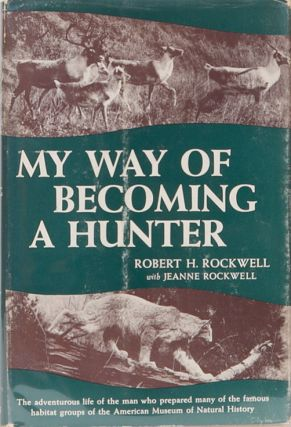 My Way of Becoming a Hunter. R. Rockwell.