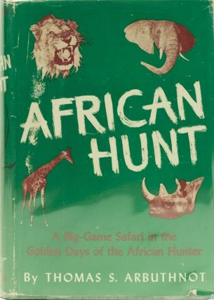African Hunt. Thomas S. Arbuthnot