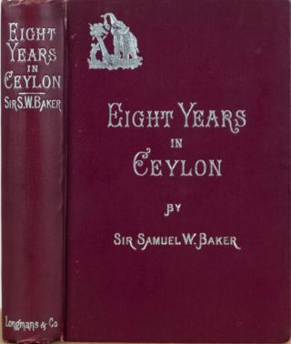 Eight Years in Ceylon. Samuel Baker.