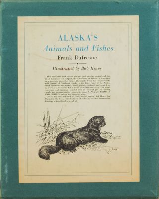 Alaska's Animals and Fishes. Frank DuFresne