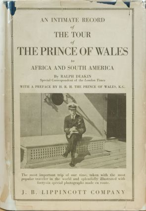 The Tour of the Prince of Wales to Africa and South America. Ralph Deakin