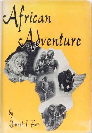 African Adventure. Donald Ker.