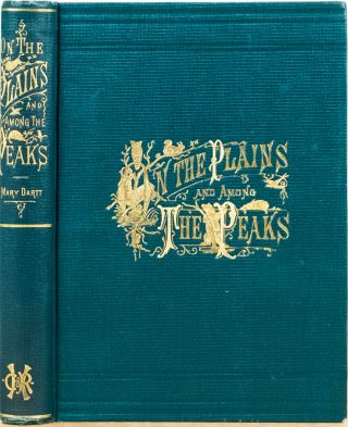 On the Plains and Among the Peaks. Mary Dartt.