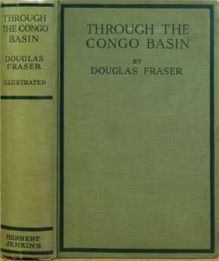 Through the Congo Basin. Douglas Fraser