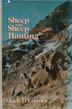 Sheep and Sheep Hunting. Jack O'Connor.