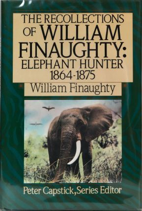 The Recollections of an Elephant Hunter. W. Finaughty.
