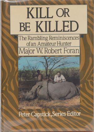 Kill or Be Killed. Major W. Robert Foran