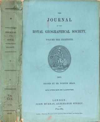 The Journal of the Royal Geographical Society of London. Dr Norton Shaw, Royal Geographical Society, Eidtor.