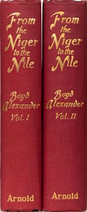 From the Niger to the Nile. Boyd Alexander.