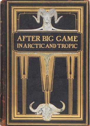 After Big Game in Arctic and Tropic. Max Fleischmann