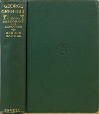 The Life of George Grenfell. G. Hawker.
