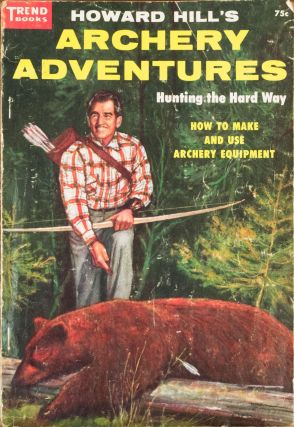 Howard Hill's Archery Adventures. Howard Hill.