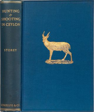 Hunting and Shooting in Ceylon. H. Storey.