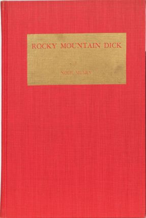 Rocky Mountain Dick (Richard W. Rock). Nolie Mumey.