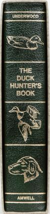 The Duck Hunter's Book. Lamar Underwood.