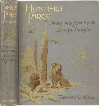 Hunters Three. Thomas Knox.